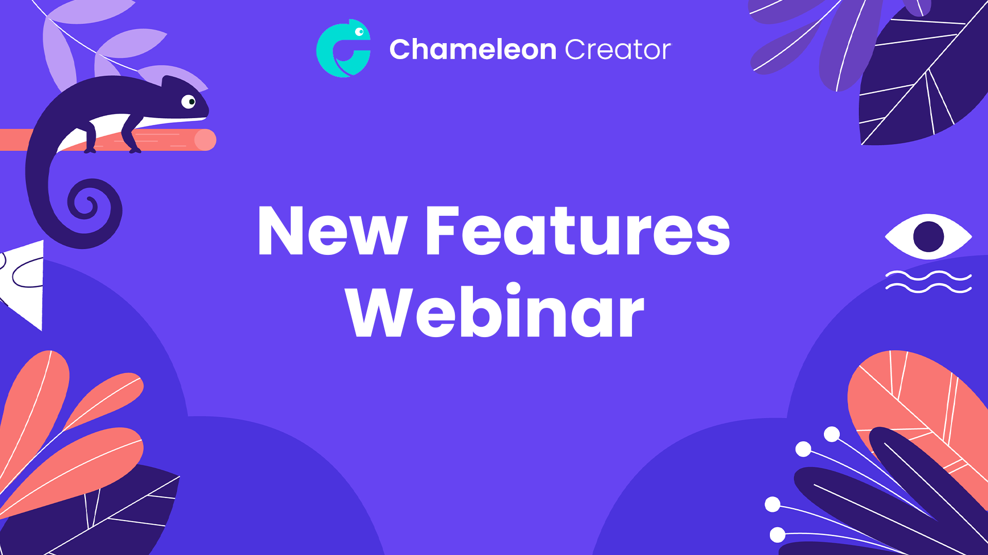 Chameleon Creator New Features Webinar Home Page